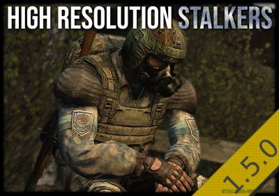 High Resolution Stalkers для S.T.A.L.K.E.R. Anomaly 1.5.0 [BETA 3.0]